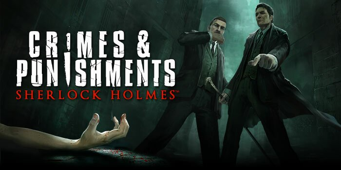 Sherlock Holmes Crimes & Punishment