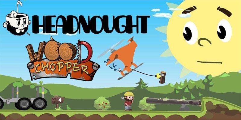 Woodchopper headnought