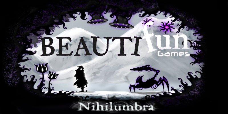 beautifun games nihilumbra entrevista