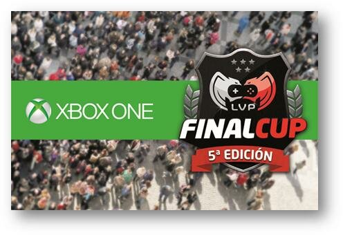 Xbox One LVP Final Cup