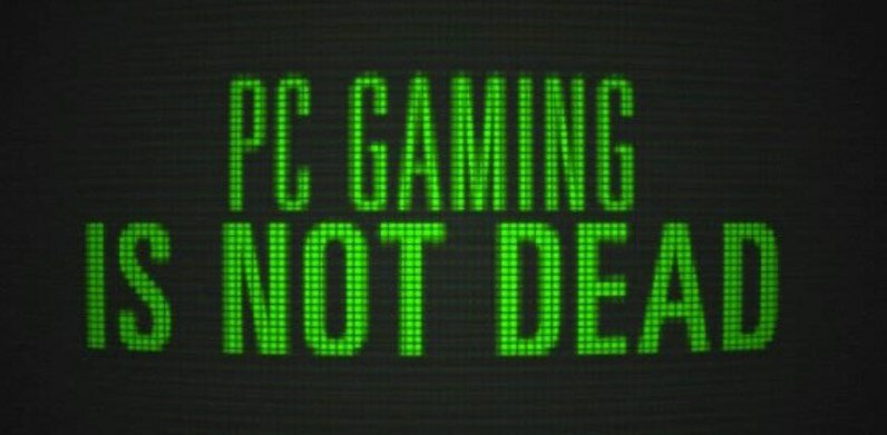 pc gaming is not dead opinion pc consolas