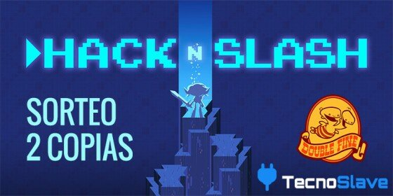 Sorteo-Steam-Hack-n-Slash-Double-Fine-TecnoSlave