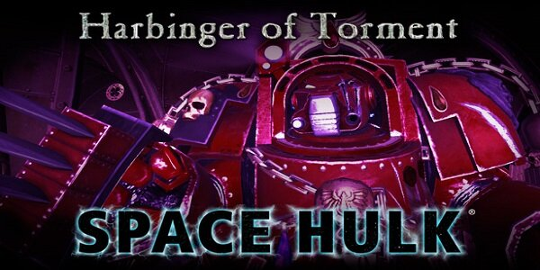 Space Hulk - Harbinger of Torment