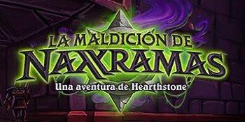 La Maldición de Naxxramas - Hearthstone