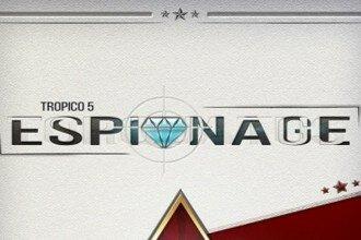 Tropico 5 Espionaje | TecnoSlave